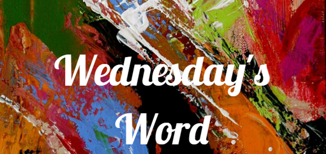 Wednesday Word - April 7